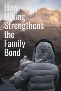pinterest graphic for blog post how hiking strengthens the family bond