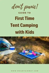 Pinterest Pin for First time tent camping with kids blog post by Mountain Mat