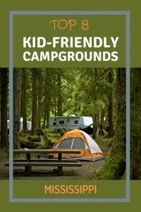 Pinterest Pin for the top 8 kid friendly campgrounds in Mississippi blogpost