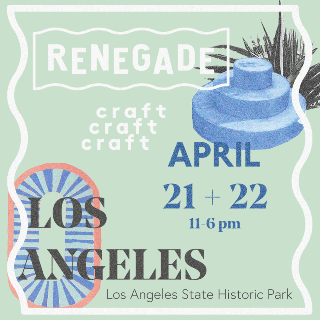 RENEGADE LA - Renegade Craft Fair Los Angeles Spring 2018