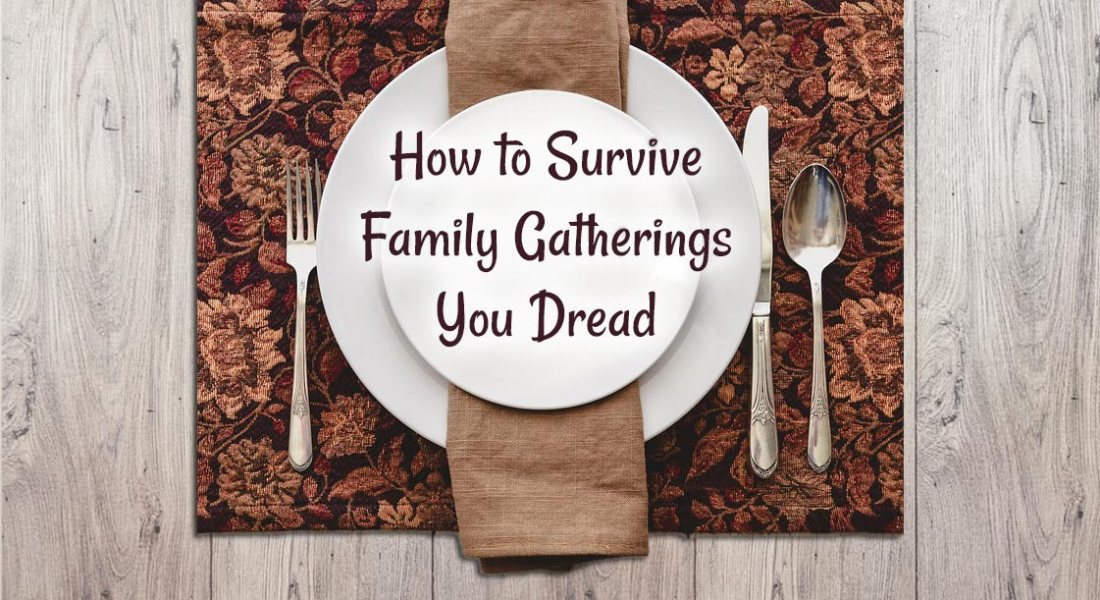 How to survive dysfunctional family gatherings