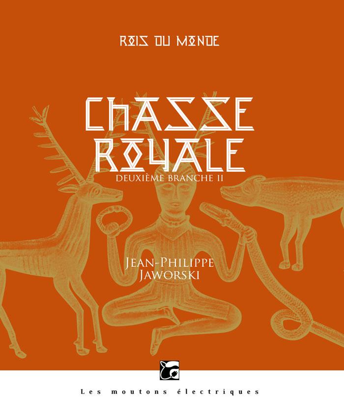 Chasse royale II (Rois du monde, 3)