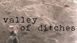 Valley of Ditches