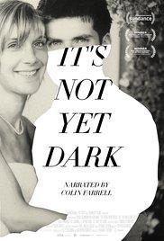 it's not yet dark movie review