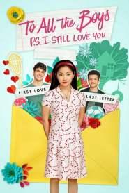 แด่ชายทุกคนที่ฉันเคยรัก (ตอนนี้ก็ยังรัก) To All the Boys: P.S. I Still Love You (2020)