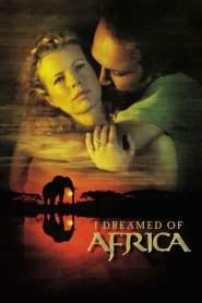 สัมผัสฝันแอฟริกา I Dreamed of Africa (2000)