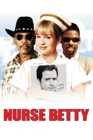 พยาบาลเบ็ตตี้ สาวจี๊ดจิตไม่ว่าง Nurse Betty (2000)