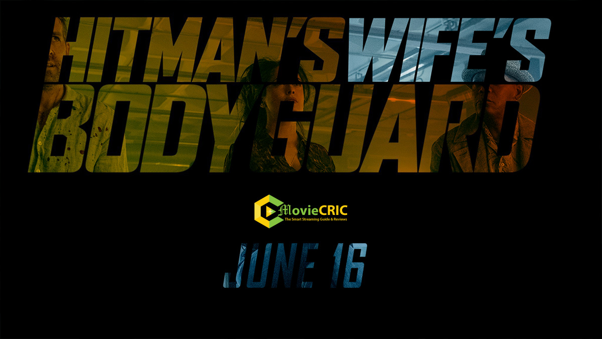 Official The Hitman's Wife's Bodyguard Streaming: How to Stream The Hitman's Wife's Bodyguard online for Free?