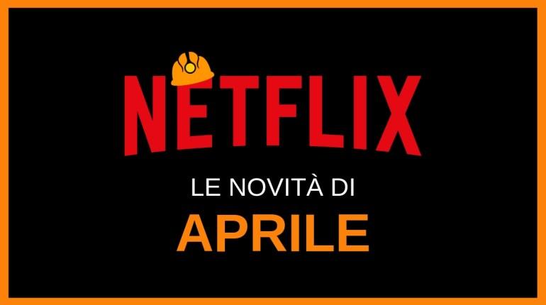 le novità di netflix ad aprile