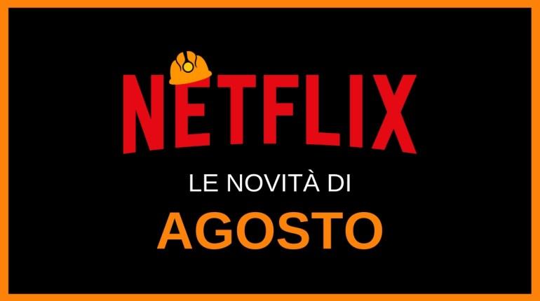 le novità in arrivo ad agosto su Netflix