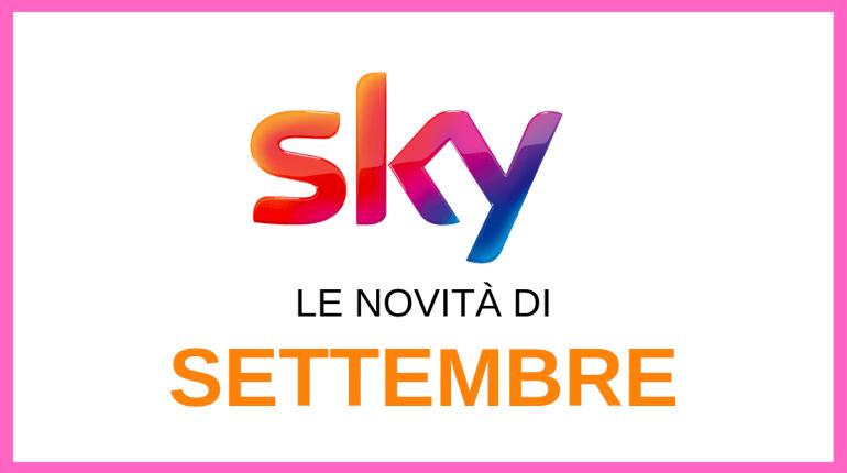 le novità di Sky a settembre 2019