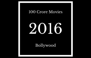 100 Crore Bollywood Movies Club of 2016