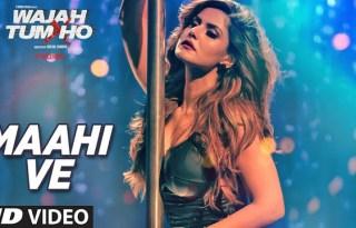 Maahi Ve Video Song From Wajah Tum Ho Movie 2016