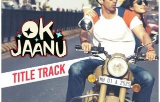 OK Jaanu Title Song Video Aditya Roy Kapur & Shraddha Kapoor 'Figure Out Kar Lenge'