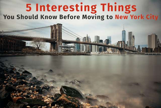 5 interesting thing you should know - 5 Interesting Things You Should Know Before Moving to New York City