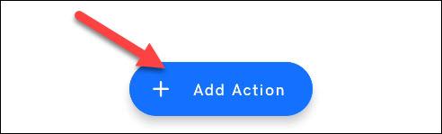 """Appuyez sur """"Ajouter une action""""."""