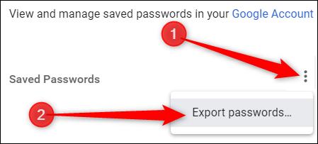 Cliquez sur le menu à trois points, puis sur exporter les mots de passe