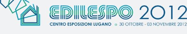 Edilespo 2012, Lugano. Salone delle tecniche e delle soluzioni per l'edilizia