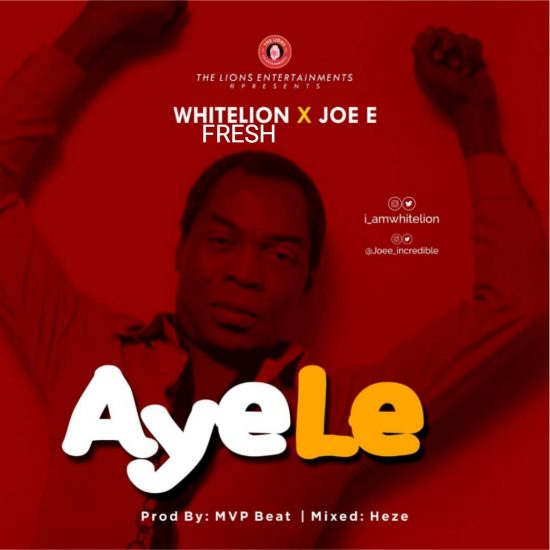 Download WhitelionFresh Joe E AyeLe Mp3 Download