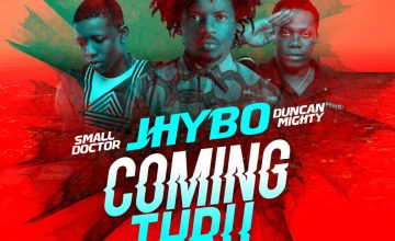 Jhybo ft. Small Doctor & Duncan Mighty – Coming Thru