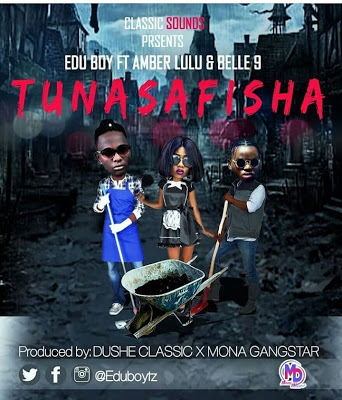Edu Boy Ft. Amber Lulu & Belle 9 - Tunasafisha