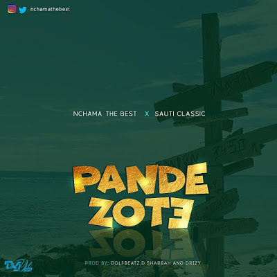 Nchama The Best Ft SAUTI CLASSIC - PANDE ZOTE