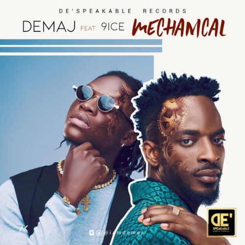 Demaj – Mechanical ft. 9ice