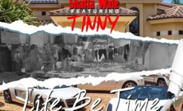 Shatta Wale x Tinny – Life Be Time