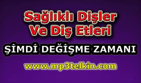 mp3telkin-youtube-saglikli-disler-dis-etleri