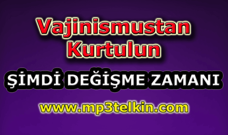 mp3telkin-youtube-vajinismustan-kurtulun