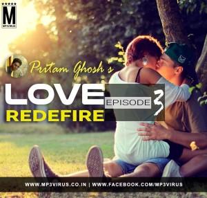 Love Redefire Episode 3 - Pritam Ghosh