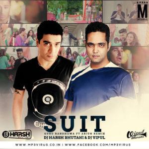 suit-guru-randhawa-feat-arjun-dj-harsh-bhutani-dj-vipul-khurana-remix