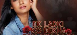 Ek Ladki Ko Dekha Toh Aisa Laga (Remix) – DJ Paroma