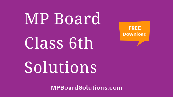 MP Board Class 6th Solutions