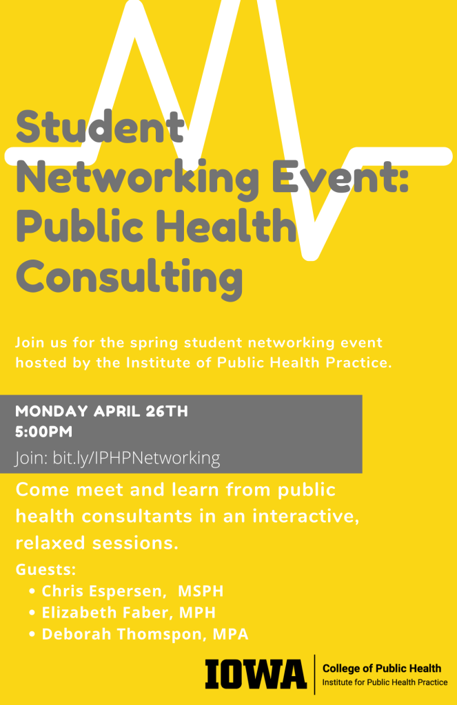 Join us for a student networking event on April 26 at 5:00. We'll hear from public health consultants Chris Espersen, Elizabeth Faber and Deborah Thompson.