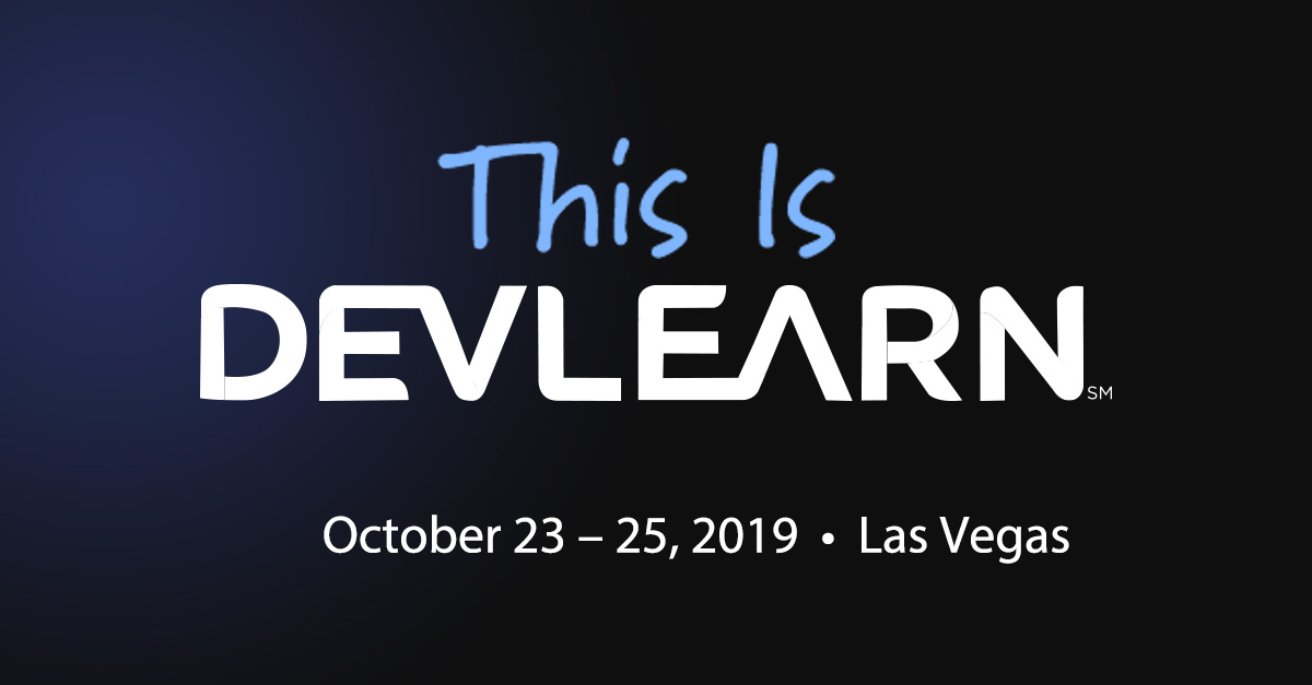 This is DevLearn—October 23–25, 2019; Las Vegas