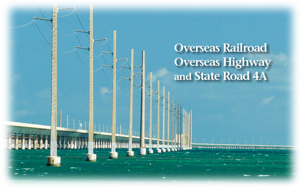 The Overseas Railroad, Highway and State Road 4A