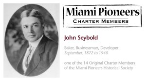 John W. G. Seybold was one of the fourteen original founding members of the Miami Pioneers historical society back in 1936.