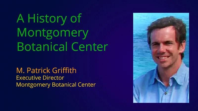 MP/NOD – M. Patrick Griffith – Montgomery Botanical