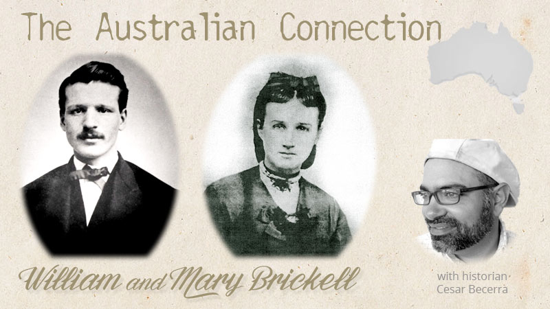 William and Mary Brickell - the Australian Connection with Cesar Becerra