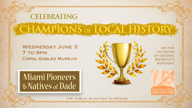 Miami Pioneers and Natives of Dade Celebration Champions of Local History