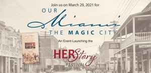 HerStory Festival - Miami The Magic City
