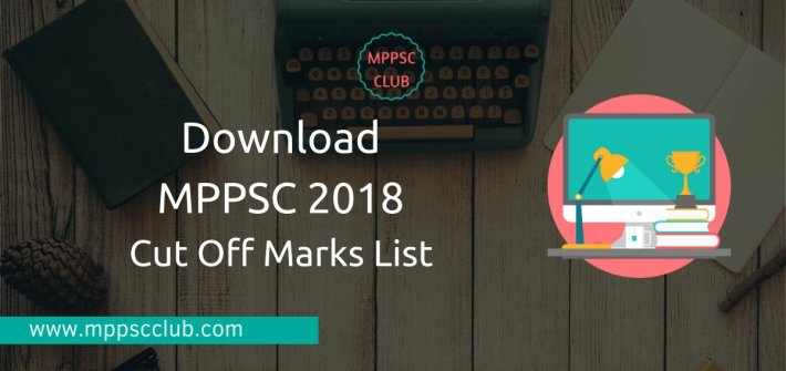 MPPSC 2018 Cut Off Marks List