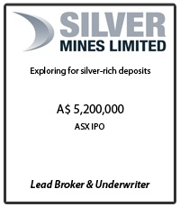 Silver Mines Limited - exploring for silver-rich deposits. Tombstone for A$5,200,000 raised in the ASX IPO where MPS was Lead Broker and Underwriter.
