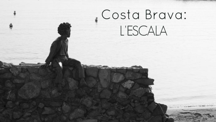 COSTA BRAVA: L'ESCALA