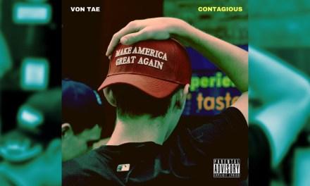 """""""Contagious"""" Von Tae (Audio)"""