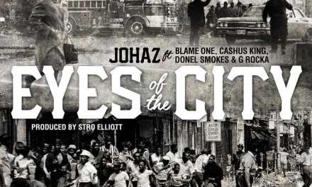 "Johaz ""Eyes of the city"" ft Blame One, Cashus King, Donel Smokes & G Rocka Prod Stro Elliot"