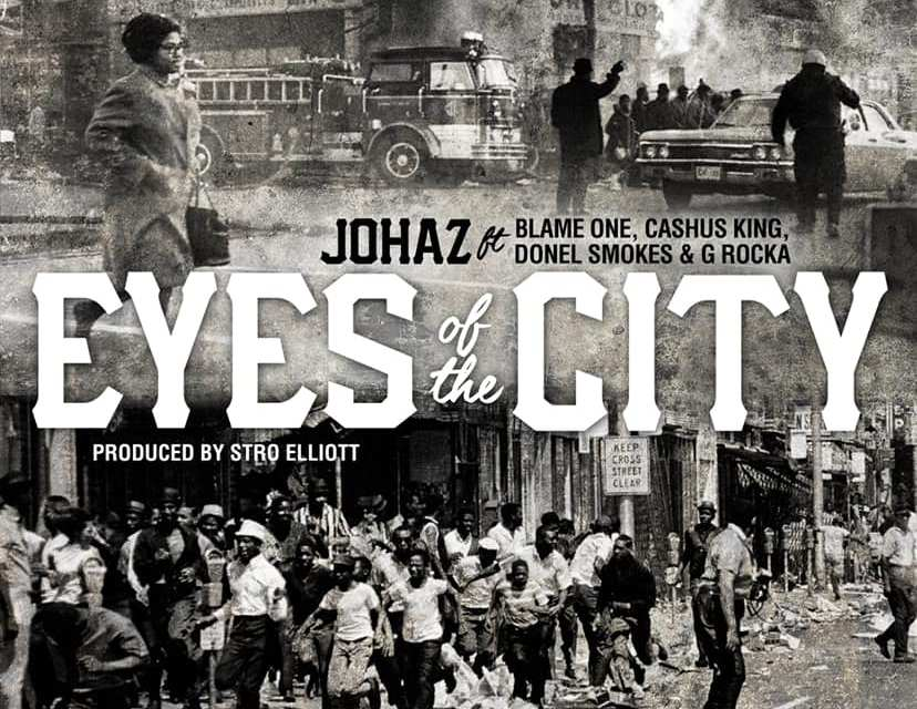 "Johaz ""Eyes of the city"" ft Blame One, Cashus King, Donel Smokes & G Rocka Prod Stro Elliot"