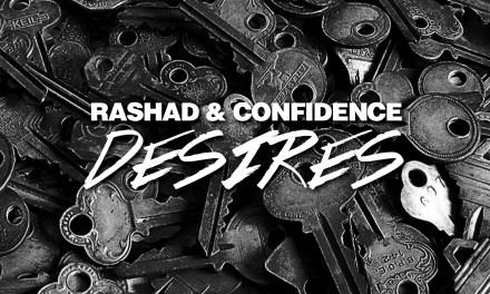 """Rashad & Confidence Release """"Desires"""""""