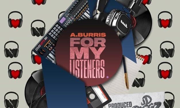 "A. Burris ""For My Listeners"" Prod. by JD Riggz"